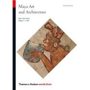 Maya Art and Architecture by Miller, Mary Ellen; O'neil, Megan E., 9780500204221