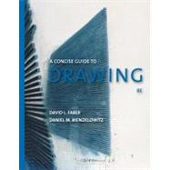 A Guide to Drawing, Concise Edition by Faber, David L.; Mendelowitz, Daniel M., 9781111344221