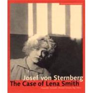 Josef Von Sternberg : The Case of Lena Smith by Horwath, Alexander; Omasta, Michael, 9783901644221