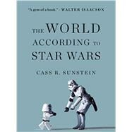 The World According to Star Wars by Sunstein, Cass R., 9780062484222