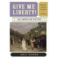 Give Me Liberty, Seagull Edition Vol. 2 w/ Voices of Freedom Vol. 2 by Eric Foner, 9780393524222
