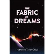 The Fabric of Dreams by Craig, Katherine Taylor, 9780486824222