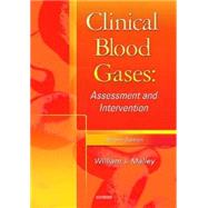 Clinical Blood Gases : Assessment and Intervention by Malley, 9780721684222
