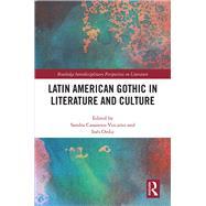 Latin American Gothic in Literature and Culture by Casanova-Vizcafno; Sandra, 9781138234222