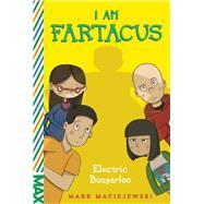 Electric Boogerloo I Am Fartacus by Maciejewski, Mark, 9781481464222