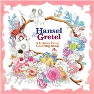 Hansel & Gretel: A Grimm Fable Coloring Book by Rosa, 9781626924222