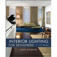 Interior Lighting for Designers, 5th edition by Gordon, 9780470114223