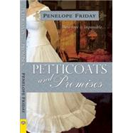 Petticoats and Promises by Friday, Penelope, 9781594934223
