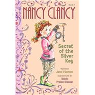 Nancy Clancy, Secret of the Silver Key by O'Connor, Jane; Preiss-Glasser, Robin, 9780062084224