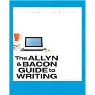 The Allyn & Bacon Guide to Writing by Ramage, John D.; Bean, John C.; Johnson, June, 9780321914224