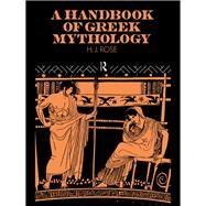 A Handbook of Greek Mythology by Rose,H. J., 9781138834224