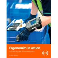Ergonomics in Action: A Practical Guide for the Workplace by McKeown; Celine, 9781138904224