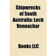 Shipwrecks of South Australi : Loch Vennachar by , 9781156274224