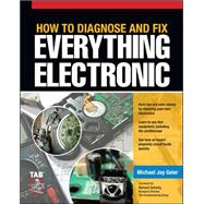 How to Diagnose and Fix Everything Electronic by Geier, Michael, 9780071744225