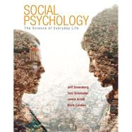Social Psychology The Science of Everyday Life by Greenberg, Jeff; Schmader, Toni; Arndt, Jamie; Landau, Mark, 9780716704225