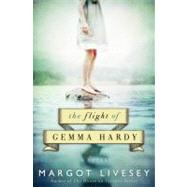 The Flight of Gemma Hardy by Livesey, Margot, 9780062064226