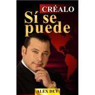 Crealo Si se Puede by Dey, Alex, 9780991544226