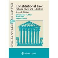 Examples & Explanations for Constitutional Law: National Power and Federalism by May, Christopher N.; Ides, Allan; Grossi, Simona, 9781454864226