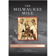 The Milwaukee Mile by Magee, Brenda; Andretti, Michael, 9781467114226