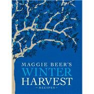 Maggie Beer's Winter Harvest Recipes by Beer, Maggie; Chew, Mark, 9781921384226