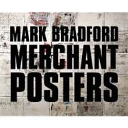Mark Bradford: Merchant Posters by Hardy, Ernest, 9780980024227