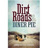 Dirt Roads & Diner Pie by Humphrey, Shonna Milliken, 9781942094227