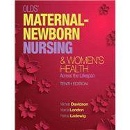Olds' Maternal-Newborn Nursing & Women's Health Across the Lifespan Plus MyNursingLab with Pearson eText -- Access Card Package by Davidson, Michele C.; London, Marcia L.; Ladewig, Patricia W., 9780134164229