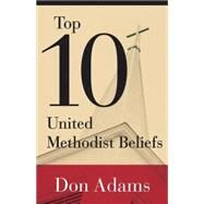 Top 10 United Methodist Beliefs by Adams, Don; Watson, Michael, 9781501804229
