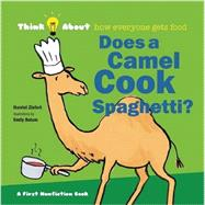 Does a Camel Cook Spaghetti? by Ziefert, Harriet; Bolam, Emily, 9781609054229