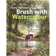 Terry Harrison's Complete Brush with Watercolour by Harrison, Terry, 9781782214229