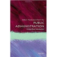 Public Administration: A Very Short Introduction by Theodoulou, Stella Z.; Roy, Ravi K., 9780198724230