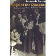 Edge of the Diaspora: Two Centuries of Jewish Settlement in Australia by Rutland,Suzanne, 9780841914230