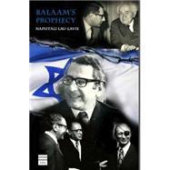 Balaam's Prophecy: Eyewitness to History: 1939-1989 by Lau-Lavie, Naphtali, 9781592644230