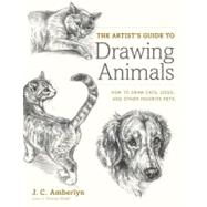 The Artist's Guide to Drawing Animals by Amberlyn, J. C., 9780823014231