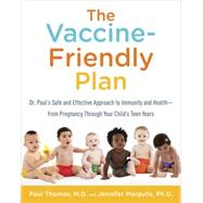 The Vaccine-friendly Plan by THOMAS, PAUL MDMARGULIS, JENNIFER PHD, 9781101884232