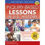 Inquiry-Based Lessons in U.S. History by Kirchner, Jana, Ph.D.; McMichael, Andrew, Ph.D., 9781618214232