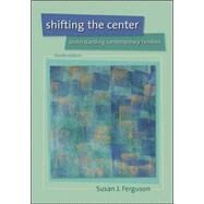 Shifting the Center: Understanding Contemporary Families by Ferguson, Susan J, 9780073404233