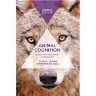 Animal Cognition Evolution, Behavior and Cognition by Wynne, Clive D.L.; Udell, Monique A. R., 9780230294233