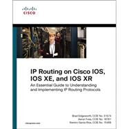 IP Routing on Cisco IOS, IOS XE, and IOS XR An Essential Guide to Understanding and Implementing IP Routing Protocols by Edgeworth, Brad; Foss, Aaron; Rios, Ramiro Garza, 9781587144233