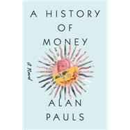 A History of Money by PAULS, ALANROBINS, ELLIE, 9781612194233