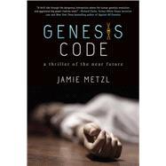 Genesis Code by Metzl, Jamie, 9781628724233