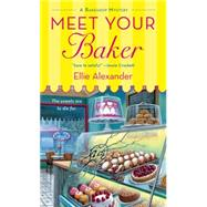 Meet Your Baker by Alexander, Ellie, 9781250054234