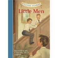 Classic Starts?: Little Men by Alcott, Louisa May; McFadden, Deanna; Andreasen, Dan; Pober, Arthur, 9781402754234