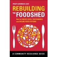 Rebuilding the Foodshed by Ackerman-leist, Philip; Madison, Deborah, 9781603584234