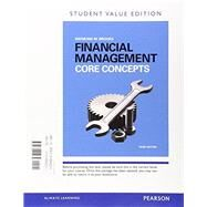 Financial Management Core Concepts, Student Value Edition Plus MyFinanceLab with Pearson eText -- Access Card Package by Brooks, Raymond, 9780134004235