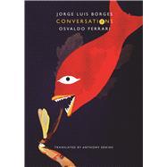 Conversations by Borges, Jorge Luis; Ferrari, Osvaldo, 9780857424235
