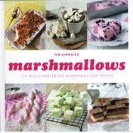 Marshmallows: 100 Mouthwatering Marshmallow Treats by Kinnaird, Tim, 9781438004235