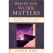 Where You Work Matters by Hirt, Joan B., 9780761834236