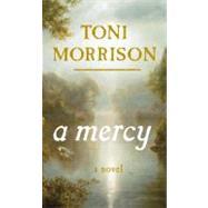 A Mercy by MORRISON, TONI, 9780307264237