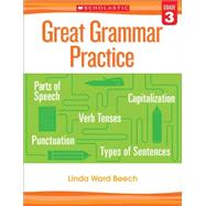 Great Grammar Practice: Grade 3 by Beech, Linda, 9780545794237
